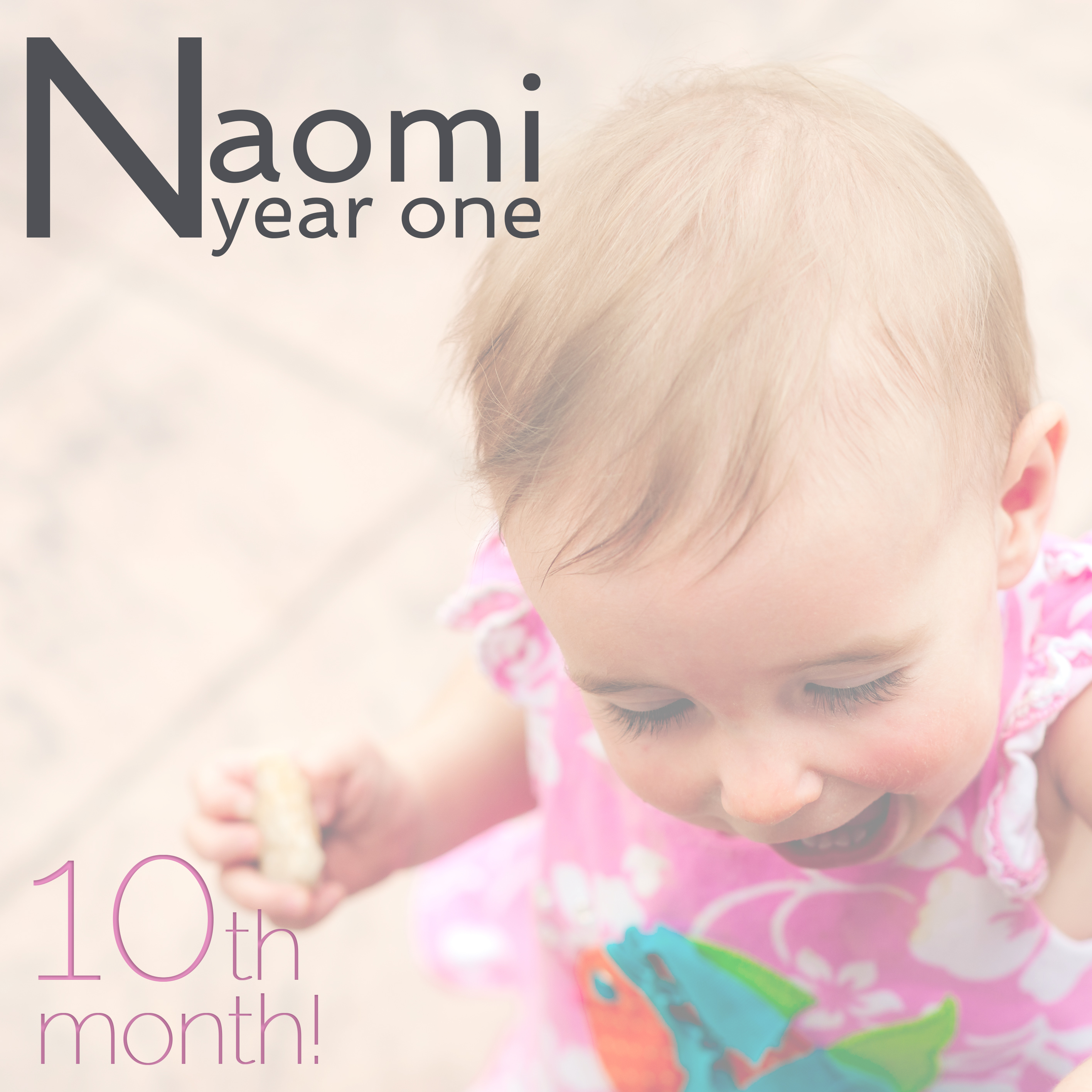 Naomi Year One: 5/6th of a Year Old